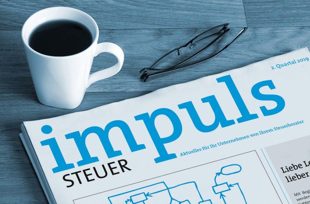 Steuerlich gut vorbereitet Richtung 2020 starten, mit der neuen impuls-Ausgabe